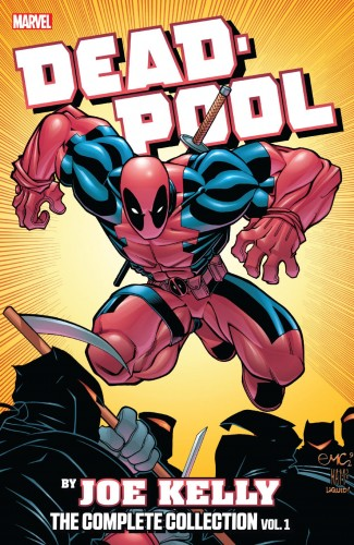 DEADPOOL BY JOE KELLY THE COMPLETE COLLECTION VOLUME 1 GRAPHIC NOVEL