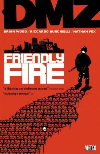 DMZ VOLUME 4 FRIENDLY FIRE GRAPHIC NOVEL