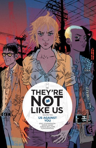 THEYRE NOT LIKE US VOLUME 2 US AGAINST YOU GRAPHIC NOVEL