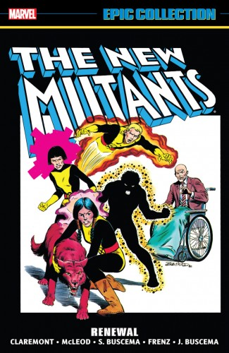NEW MUTANTS EPIC COLLECTION RENEWAL GRAPHIC NOVEL (NEW PRINTING)