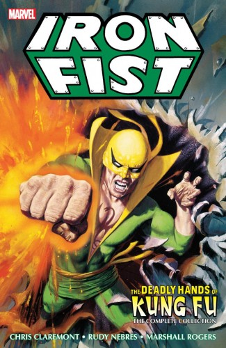 IRON FIST THE DEADLY HANDS OF KUNG FU THE COMPLETE COLLECTION GRAPHIC NOVEL