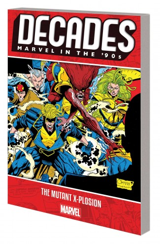 DECADES MARVEL IN THE 90S MUTANT X-PLOSION GRAPHIC NOVEL