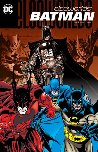 ELSEWORLDS BATMAN VOLUME 3 GRAPHIC NOVEL