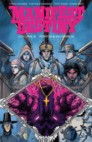 MANIFEST DESTINY VOLUME 6 FORTIS AND INVISIBILIA GRAPHIC NOVEL