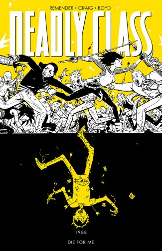 DEADLY CLASS VOLUME 4 DIE FOR ME GRAPHIC NOVEL