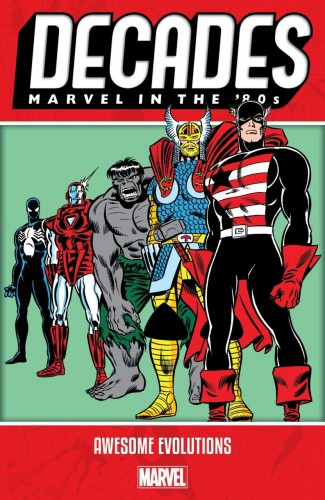 DECADES MARVEL IN THE 80S AWESOME EVOLUTIONS GRAPHIC NOVEL