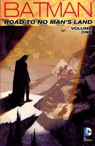 BATMAN THE ROAD TO NO MANS LAND VOLUME 1 GRAPHIC NOVEL