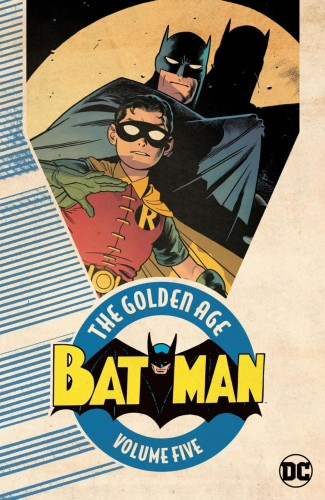 BATMAN THE GOLDEN AGE VOLUME 5 GRAPHIC NOVEL
