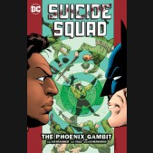 SUICIDE SQUAD VOLUME 6 THE PHOENIX GAMBIT GRAPHIC NOVEL