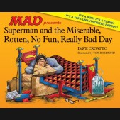 SUPERMAN AND THE MISERABLE ROTTEN NO FUN REALLY BAD DAY HARDCOVER