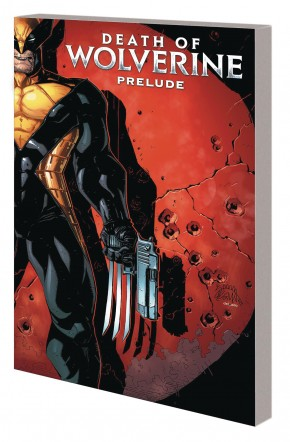 DEATH OF WOLVERINE PRELUDE THREE MONTHS TO DIE GRAPHIC NOVEL