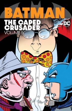 BATMAN THE CAPED CRUSADER VOLUME 6 GRAPHIC NOVEL