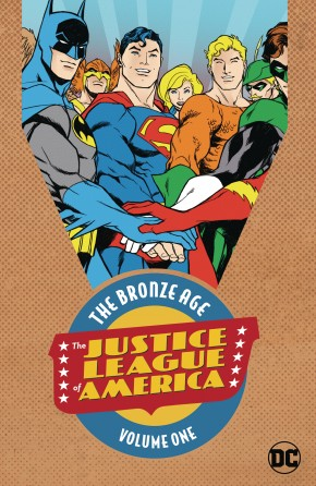 JUSTICE LEAGUE OF AMERICA THE BRONZE AGE VOLUME 1 GRAPHIC NOVEL