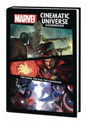 MARVEL CINEMATIC UNIVERSE GUIDEBOOK THE GOOD THE BAD THE GUARDIANS HARDCOVER