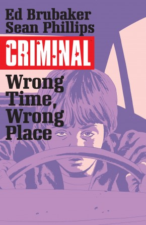 CRIMINAL VOLUME 7 WRONG TIME WRONG PLACE GRAPHIC NOVEL