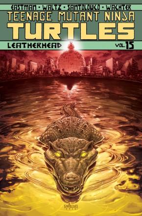TEENAGE MUTANT NINJA TURTLES VOLUME 15 LEATHERHEAD GRAPHIC NOVEL