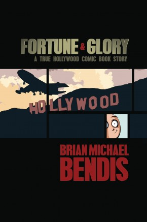 FORTUNE AND GLORY A TRUE HOLLYWOOD COMIC BOOK STORY GRAPHIC NOVEL