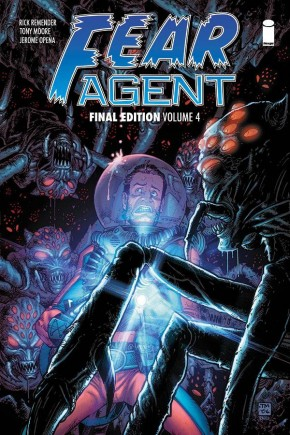 FEAR AGENT FINAL EDITION VOLUME 4 GRAPHIC NOVEL