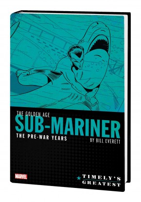 TIMELYS GREATEST GOLDEN AGE SUB-MARINER BY EVERETT HARDCOVER