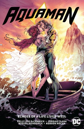 AQUAMAN VOLUME 4 ECHOES OF A LIFE WELL LIVED GRAPHIC NOVEL