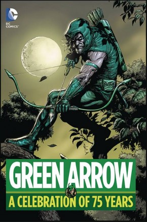 GREEN ARROW A CELEBRATION OF 75 YEARS HARDCOVER