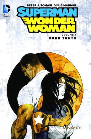 SUPERMAN WONDER WOMAN VOLUME 4 DARK TRUTH GRAPHIC NOVEL