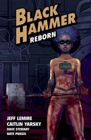BLACK HAMMER VOLUME 5 REBORN PART I GRAPHIC NOVEL