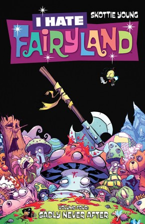 I HATE FAIRYLAND VOLUME 4 SADLY NEVER AFTER GRAPHIC NOVEL