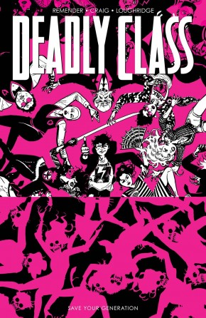 DEADLY CLASS VOLUME 10 SAVE YOUR GENERATION GRAPHIC NOVEL