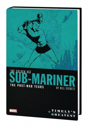 TIMELYS SUB-MARINER EVERETT THE POST-WAR YEARS OMNIBUS HARDCOVER