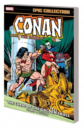 CONAN THE BARBARIAN THE ORIGINAL MARVEL YEARS EPIC COLLECTION THE CURSE OF THE GOLDEN SKULL GRAPHIC NOVEL