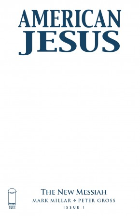 AMERICAN JESUS NEW MESSIAH #1 (PROJECT X-MAS) BLANK COVER