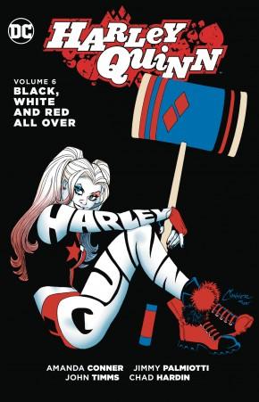 HARLEY QUINN VOLUME 6 BLACK WHITE AND RED ALL OVER GRAPHIC NOVEL