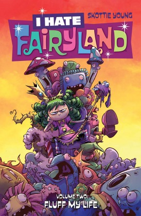 I HATE FAIRYLAND VOLUME 2 FLUFF MY LIFE GRAPHIC NOVEL