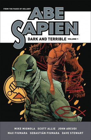 ABE SAPIEN DARK AND TERRIBLE VOLUME 1 HARDCOVER