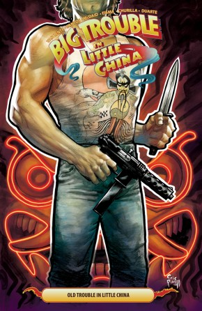 BIG TROUBLE IN LITTLE CHINA VOLUME 6 OLD TROUBLE IN LITTLE CHINA GRAPHIC NOVEL