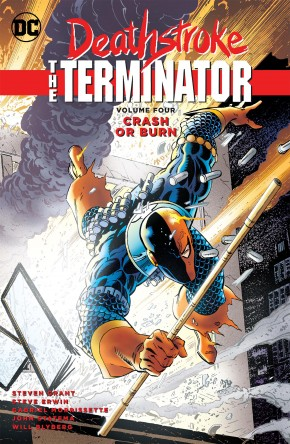 DEATHSTROKE THE TERMINATOR VOLUME 4 CRASH OR BURN GRAPHIC NOVEL