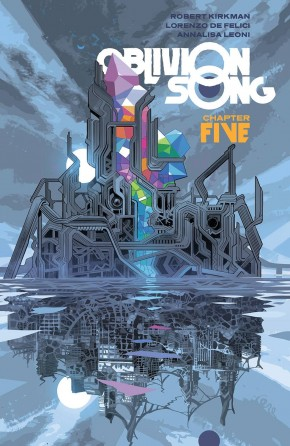 OBLIVION SONG BY KIRKMAN AND DE FELICI VOLUME 5 GRAPHIC NOVEL
