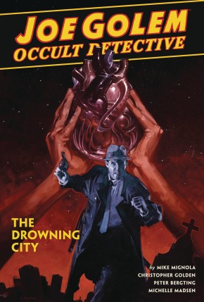 JOE GOLEM OCCULT DETECTIVE VOLUME 3 THE DROWNING CITY HARDCOVER