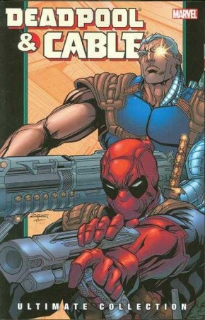 DEADPOOL AND CABLE ULTIMATE COLLECTION BOOK 2 GRAPHIC NOVEL