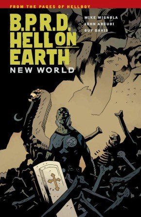 BPRD HELL ON EARTH VOLUME 1 NEW WORLD GRAPHIC NOVEL