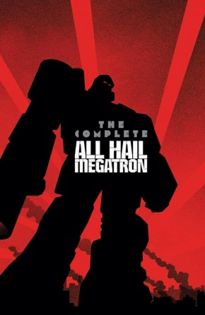 TRANSFORMERS THE COMPLETE ALL HAIL MEGATRON HARDCOVER