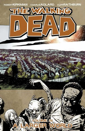 WALKING DEAD VOLUME 16 A LARGER WORLD GRAPHIC NOVEL