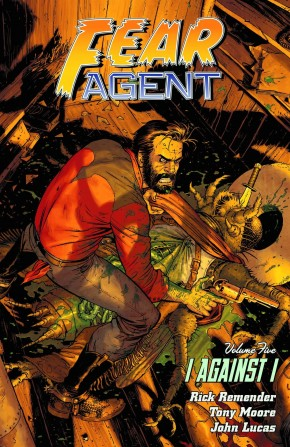 FEAR AGENT VOLUME 5 I AGAINST I GRAPHIC NOVEL