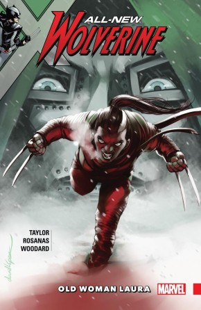 ALL NEW WOLVERINE VOLUME 6 OLD WOMAN LAURA GRAPHIC NOVEL