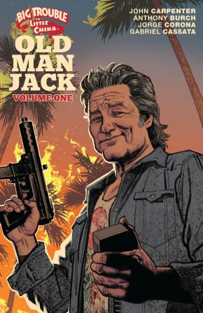 BIG TROUBLE IN LITTLE CHINA OLD MAN JACK VOLUME 1 GRAPHIC NOVEL