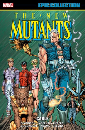 NEW MUTANTS EPIC COLLECTION CABLE GRAPHIC NOVEL