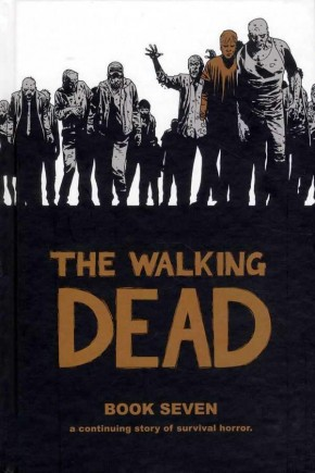 WALKING DEAD VOLUME 7 HARDCOVER