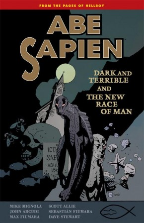 ABE SAPIEN VOLUME 3 DARK AND TERRIBLE AND THE NEW RACE OF MAN GRAPHIC NOVEL