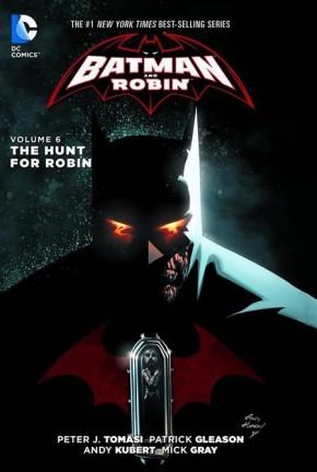 BATMAN AND ROBIN VOLUME 6 THE HUNT FOR ROBIN GRAPHIC NOVEL